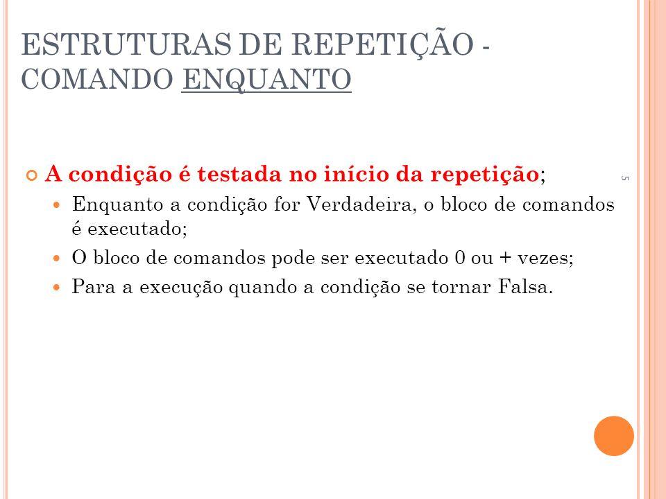 ESTRUTURAS DE REPETIÇÃO - COMANDO ENQUANTO
