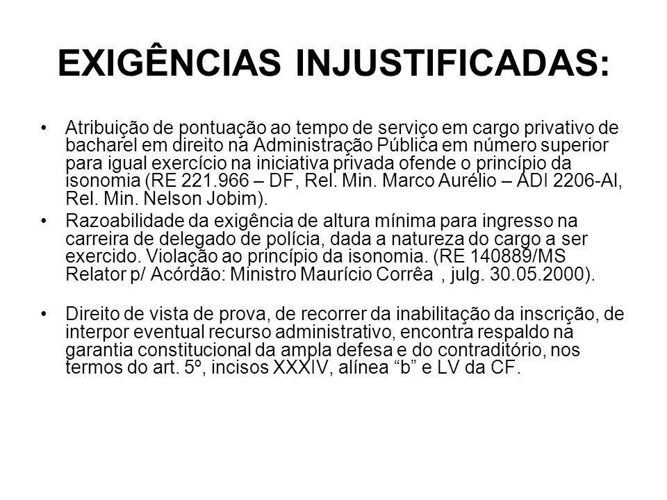 EXIGÊNCIAS INJUSTIFICADAS: