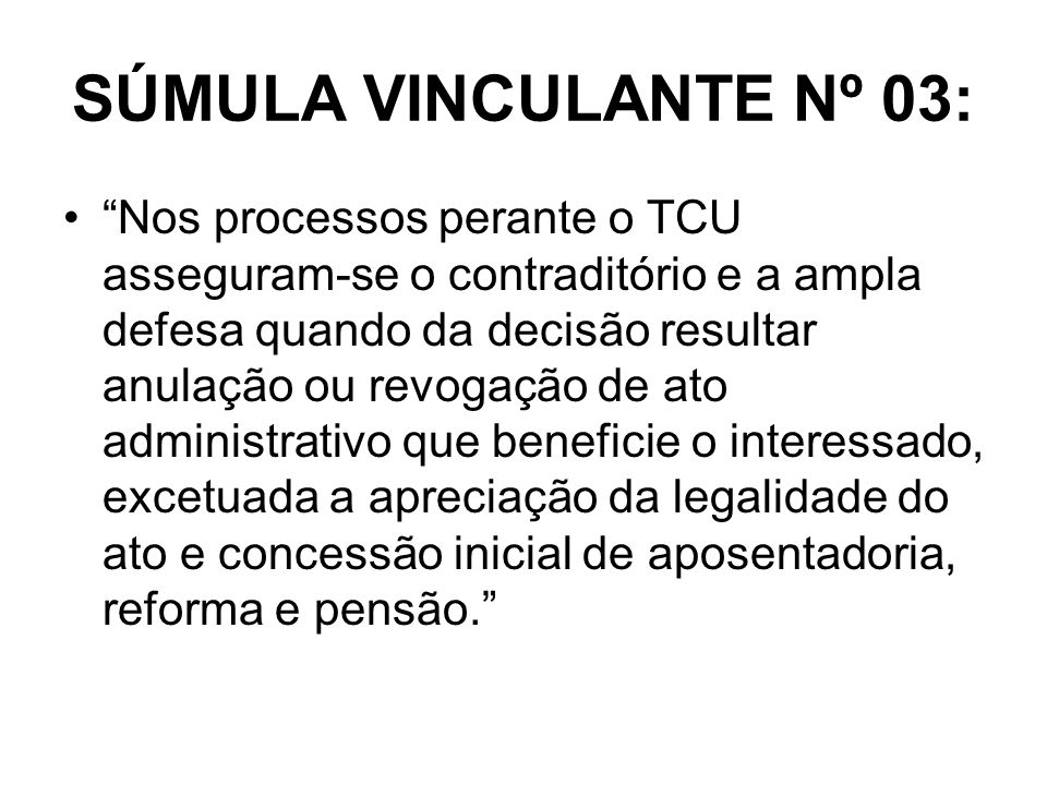 SÚMULA VINCULANTE Nº 03: