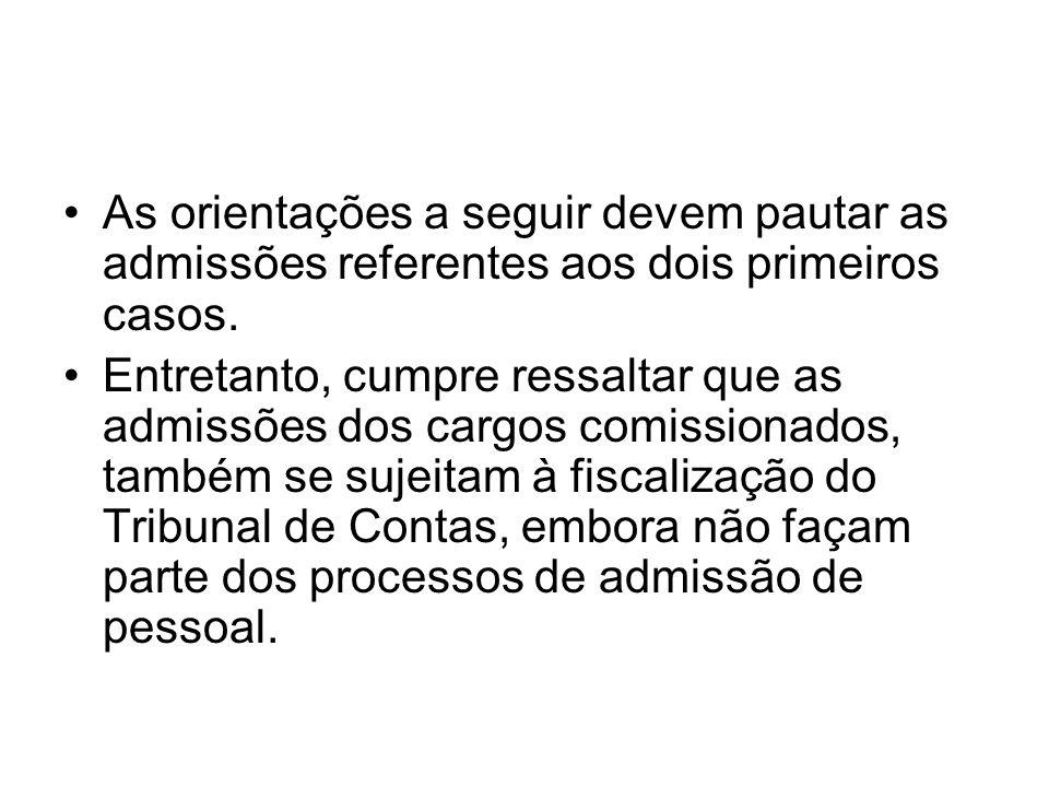 As orientações a seguir devem pautar as admissões referentes aos dois primeiros casos.