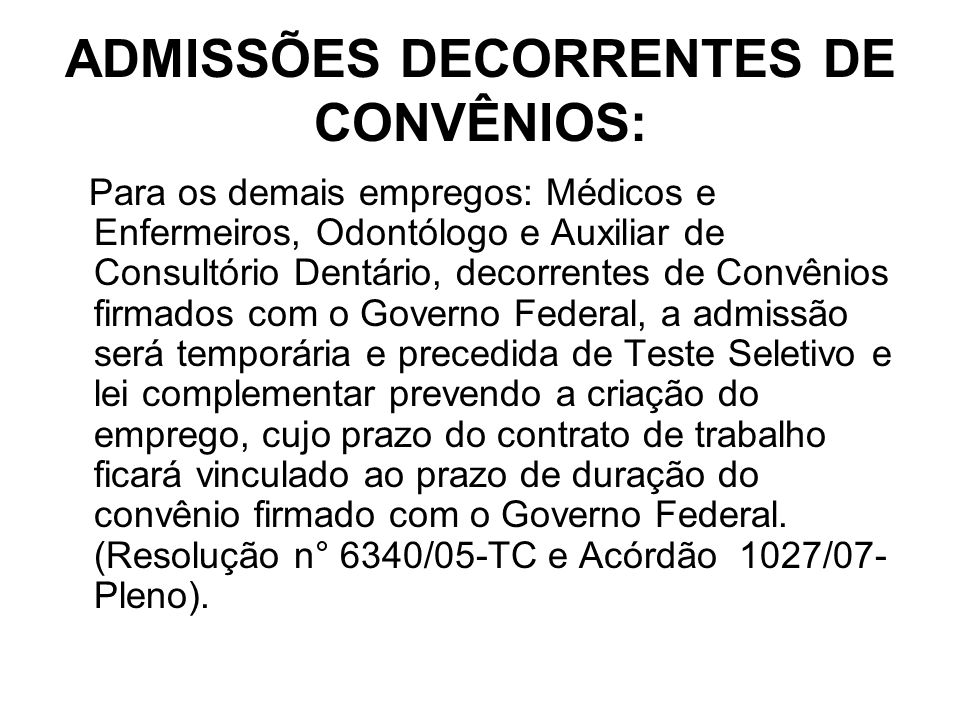 ADMISSÕES DECORRENTES DE CONVÊNIOS: