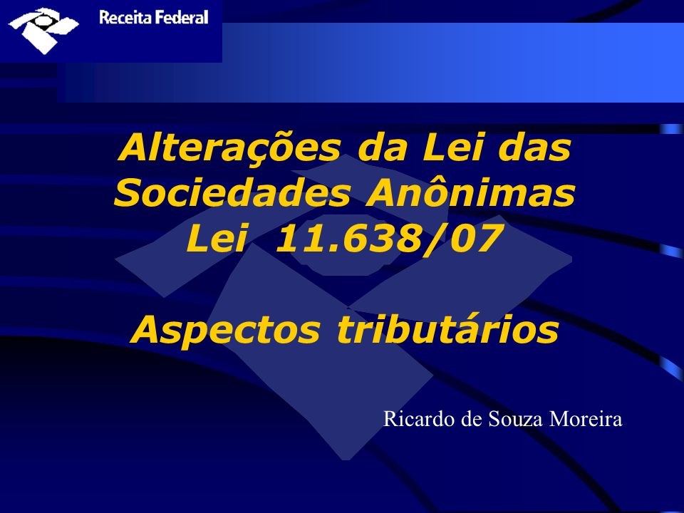 Alterações da Lei das Sociedades Anônimas Lei 11
