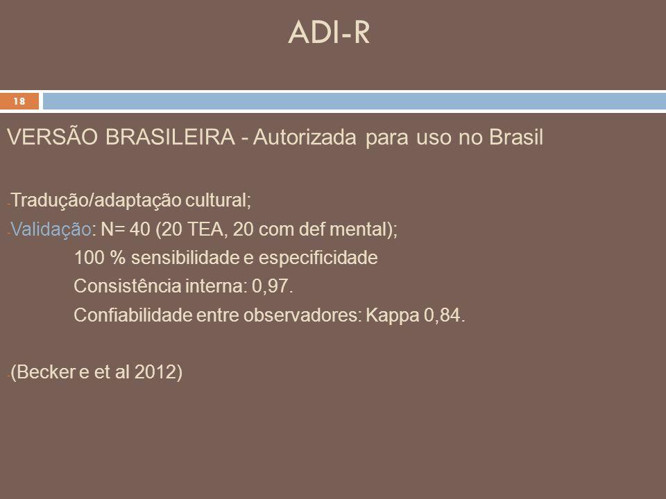 ADI-R VERSÃO BRASILEIRA - Autorizada para uso no Brasil