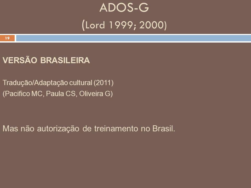 ADOS-G (Lord 1999; 2000) VERSÃO BRASILEIRA