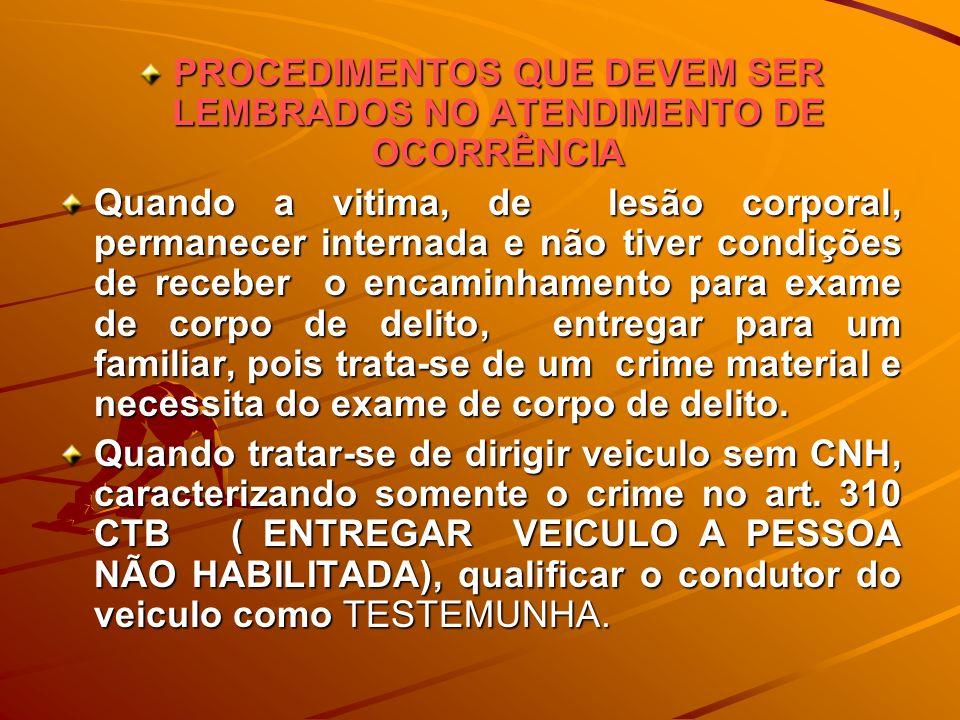 PROCEDIMENTOS QUE DEVEM SER LEMBRADOS NO ATENDIMENTO DE OCORRÊNCIA