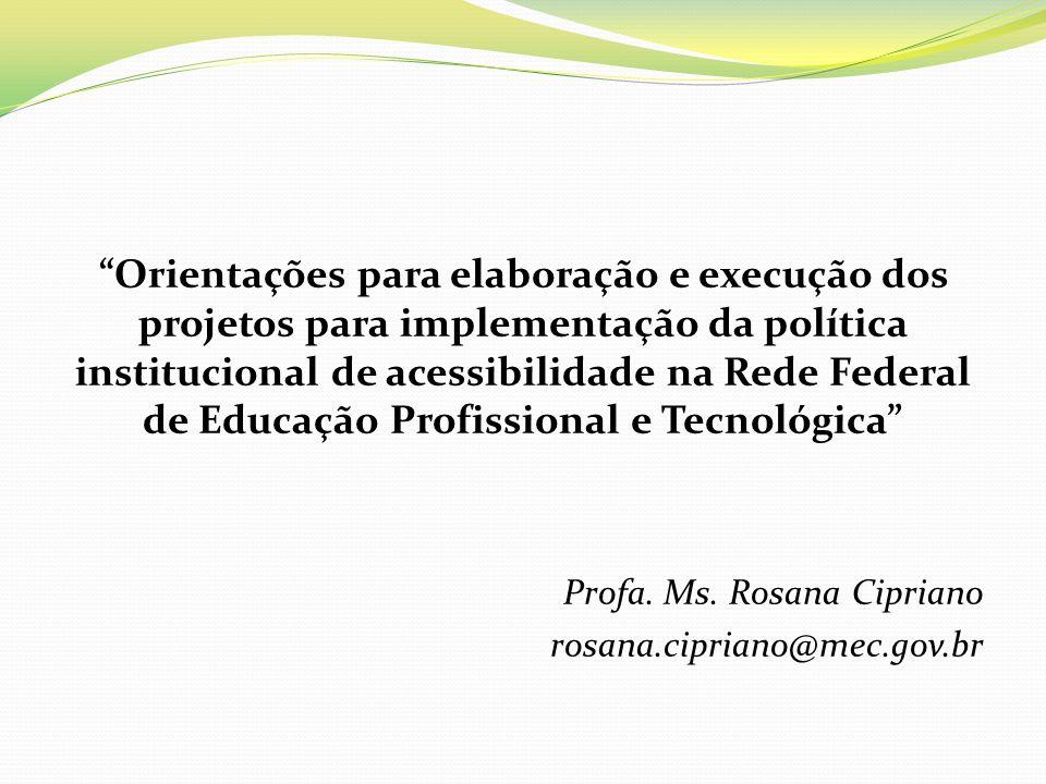 Orientações para elaboração e execução dos projetos para implementação da política institucional de acessibilidade na Rede Federal de Educação Profissional e Tecnológica