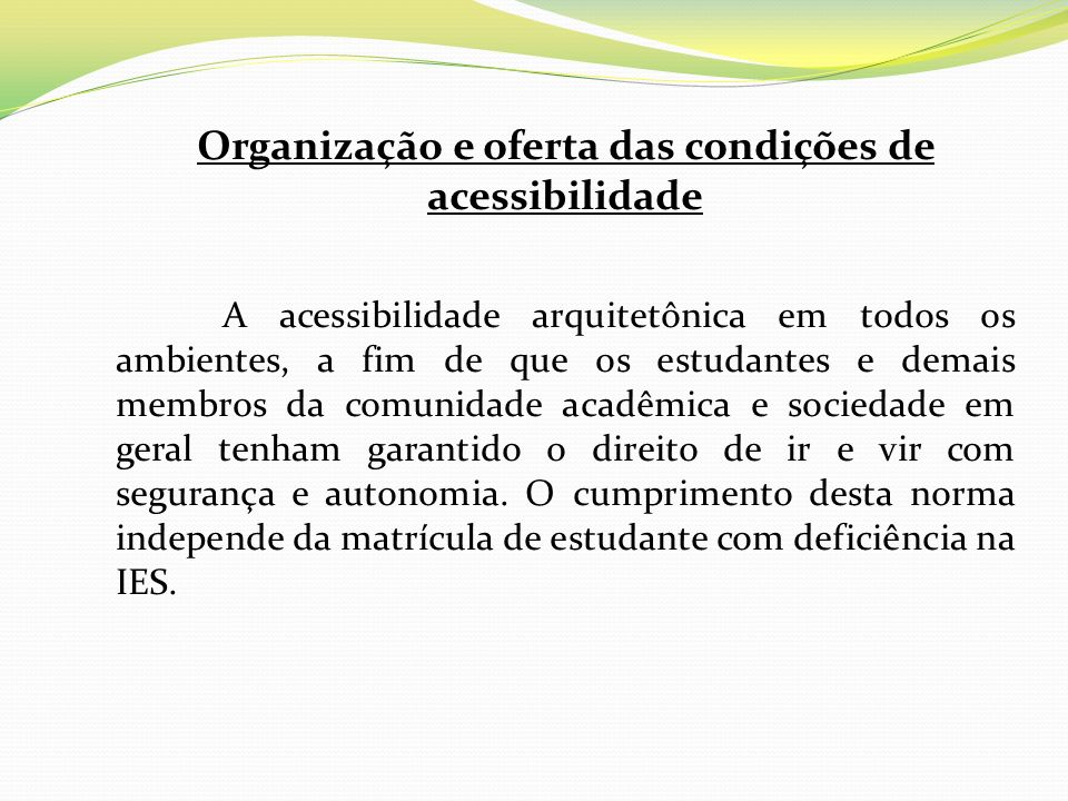 Organização e oferta das condições de acessibilidade