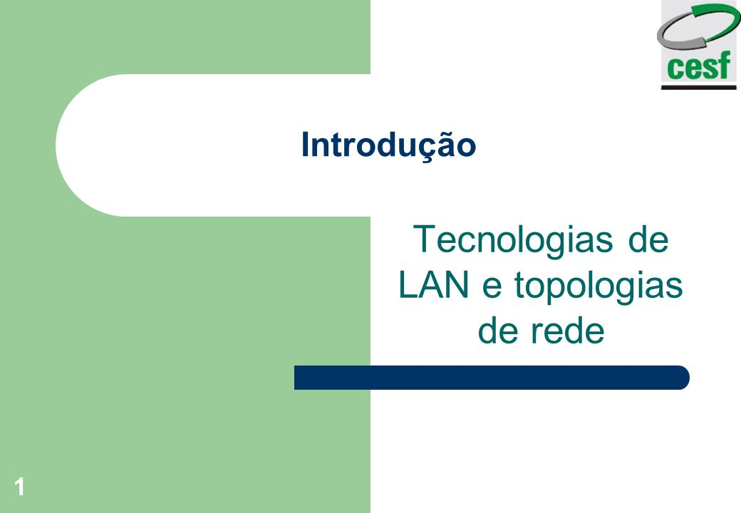Tecnologias de LAN e topologias de rede