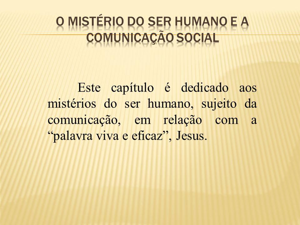 O mistério do ser humano e a comunicação social