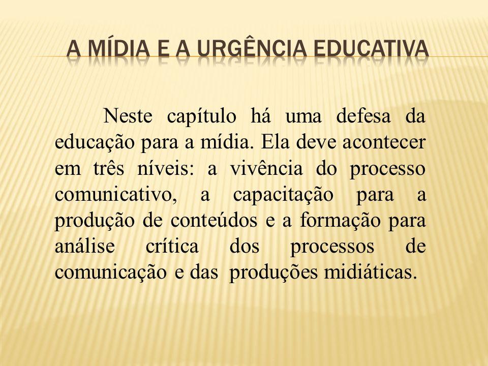 A mídia e a urgência educativa