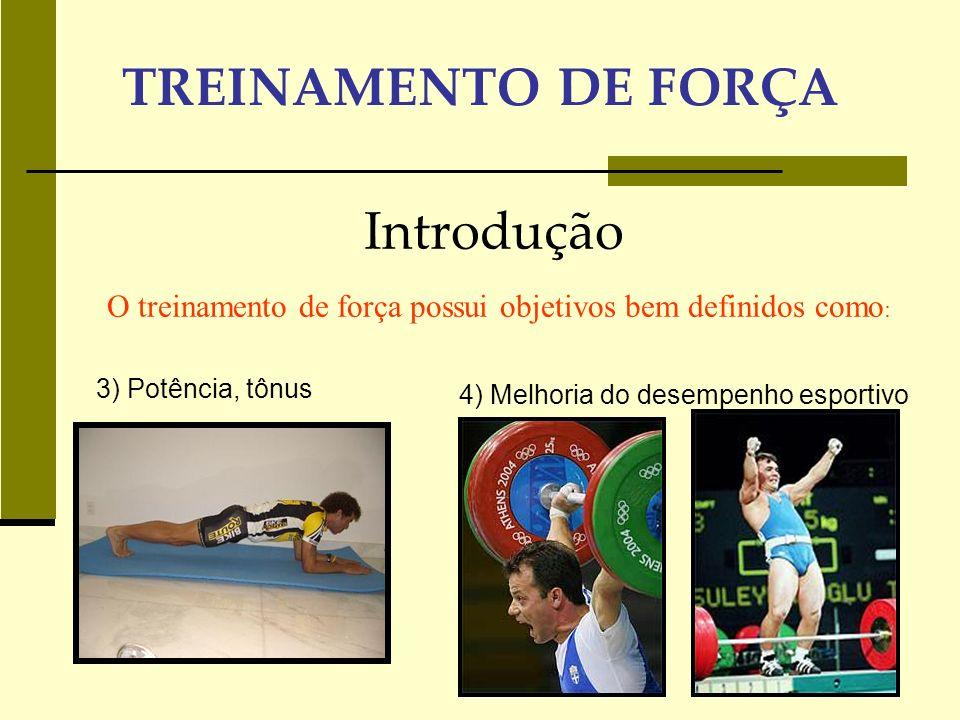 O treinamento de força possui objetivos bem definidos como: