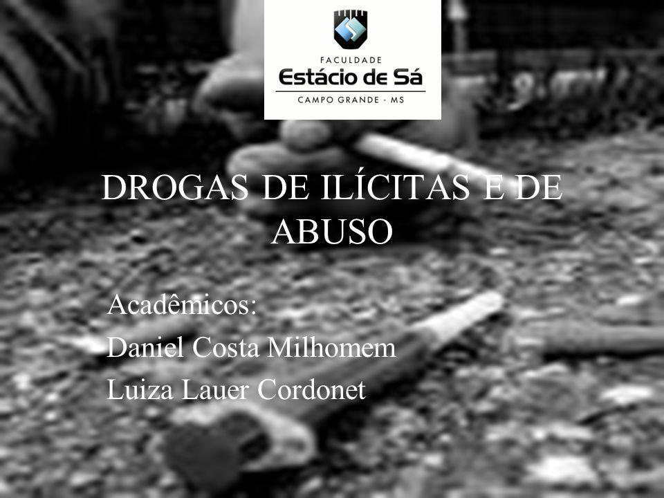 DROGAS DE ILÍCITAS E DE ABUSO