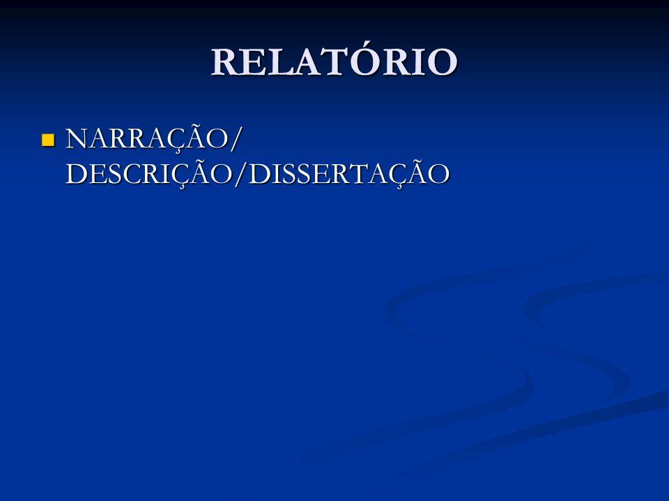 RELATÓRIO NARRAÇÃO/ DESCRIÇÃO/DISSERTAÇÃO