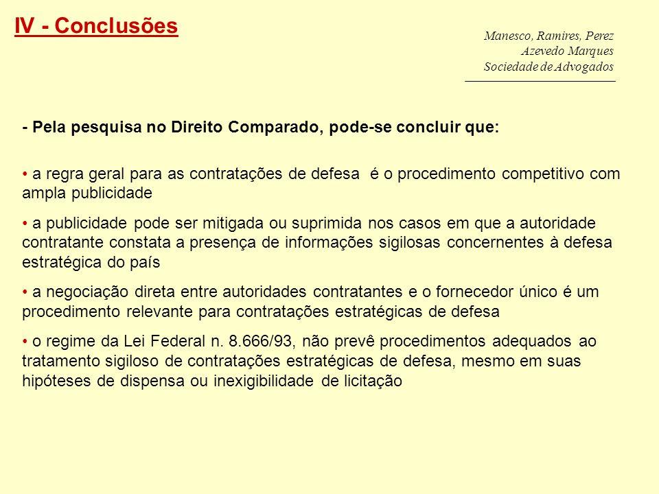 IV - Conclusões Manesco, Ramires, Perez. Azevedo Marques. Sociedade de Advogados. - Pela pesquisa no Direito Comparado, pode-se concluir que: