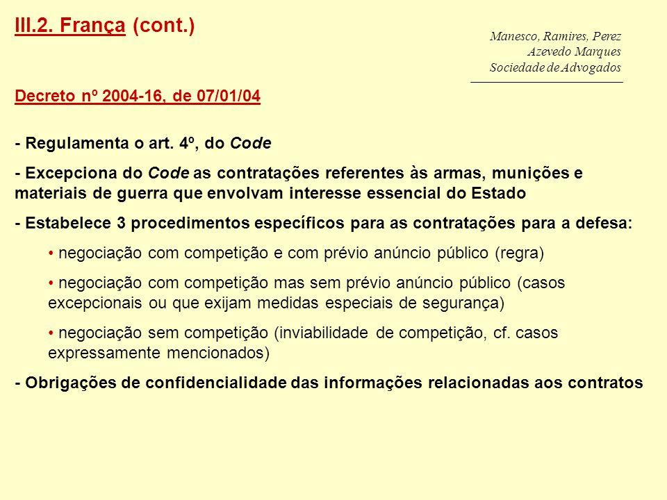 III.2. França (cont.) Decreto nº 2004-16, de 07/01/04