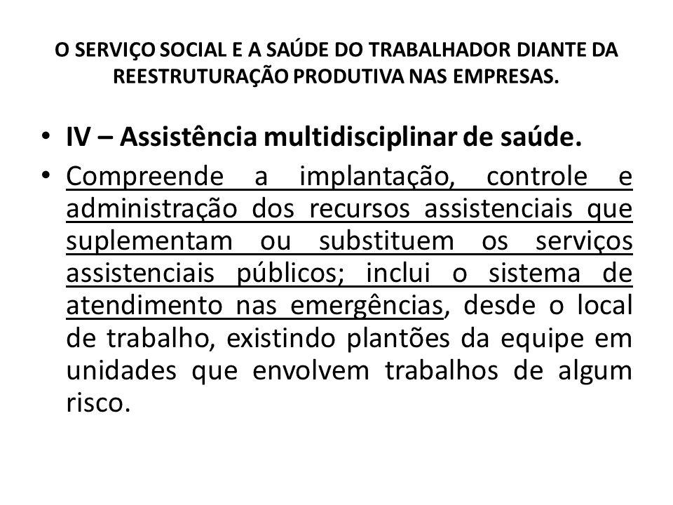 IV – Assistência multidisciplinar de saúde.