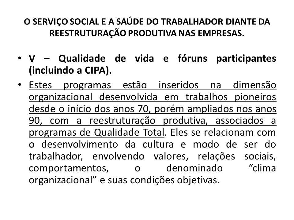 V – Qualidade de vida e fóruns participantes (incluindo a CIPA).