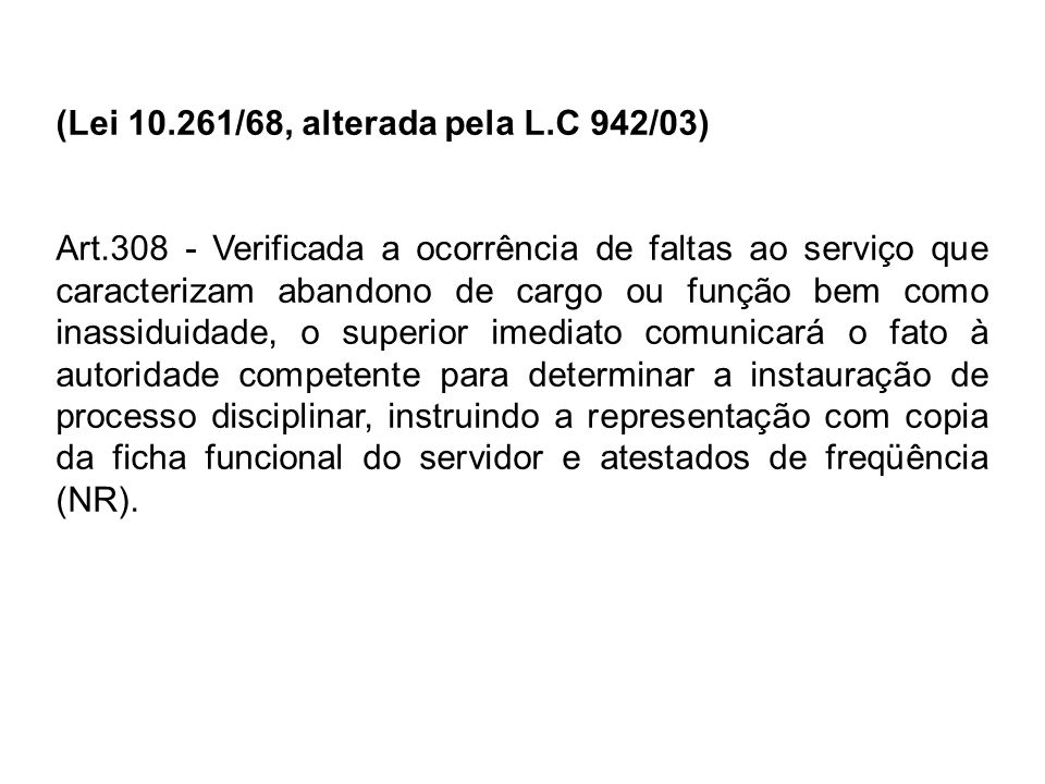 (Lei 10.261/68, alterada pela L.C 942/03)