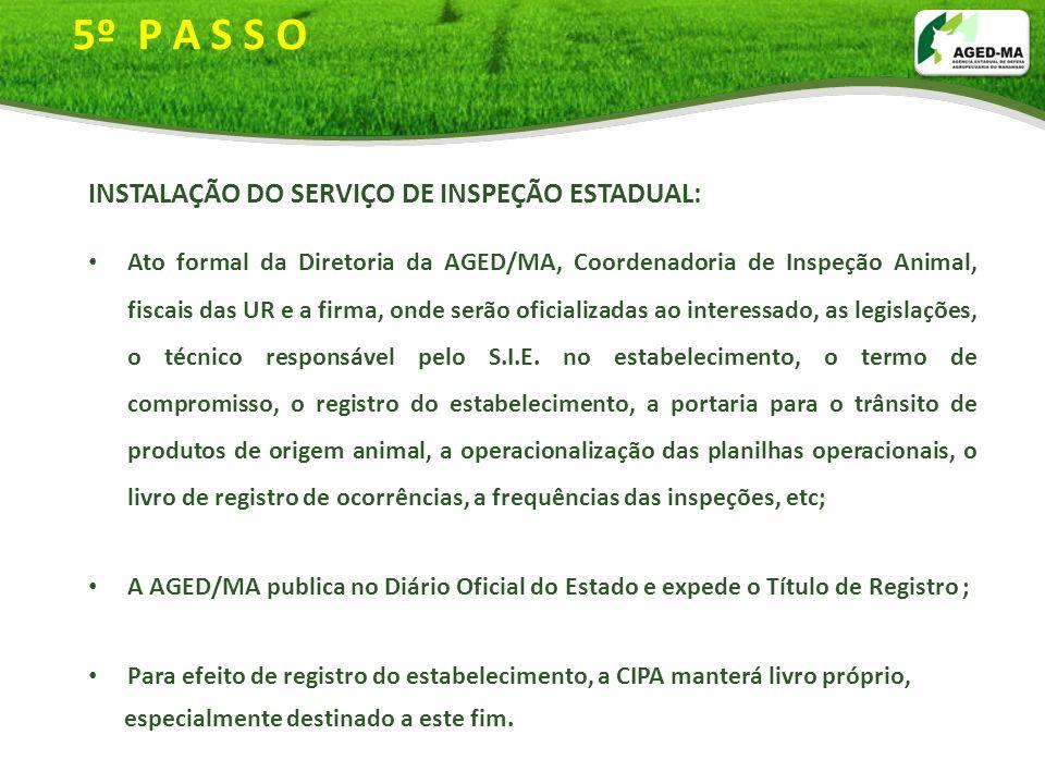 5º P A S S O INSTALAÇÃO DO SERVIÇO DE INSPEÇÃO ESTADUAL: