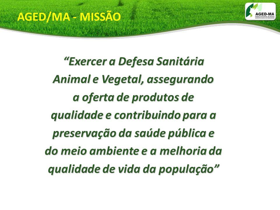 Exercer a Defesa Sanitária Animal e Vegetal, assegurando