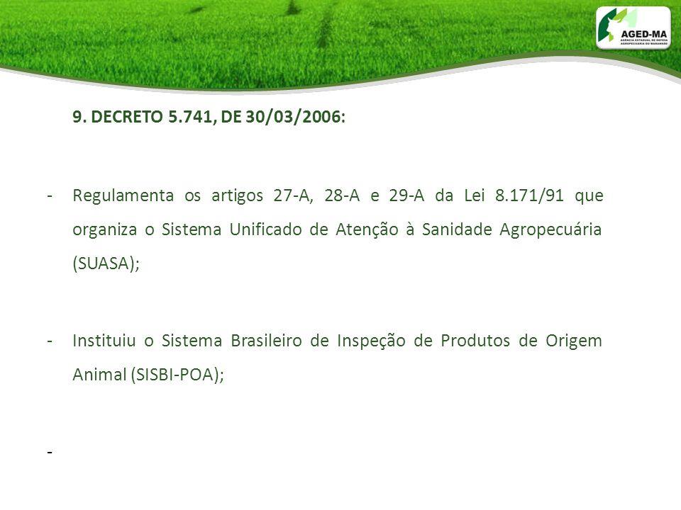 9. DECRETO 5.741, DE 30/03/2006: