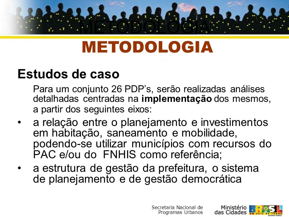 METODOLOGIA METODOLOGIA Estudos de caso