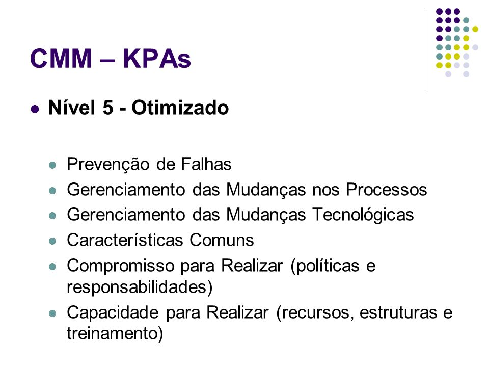 CMM – KPAs Nível 5 - Otimizado Prevenção de Falhas