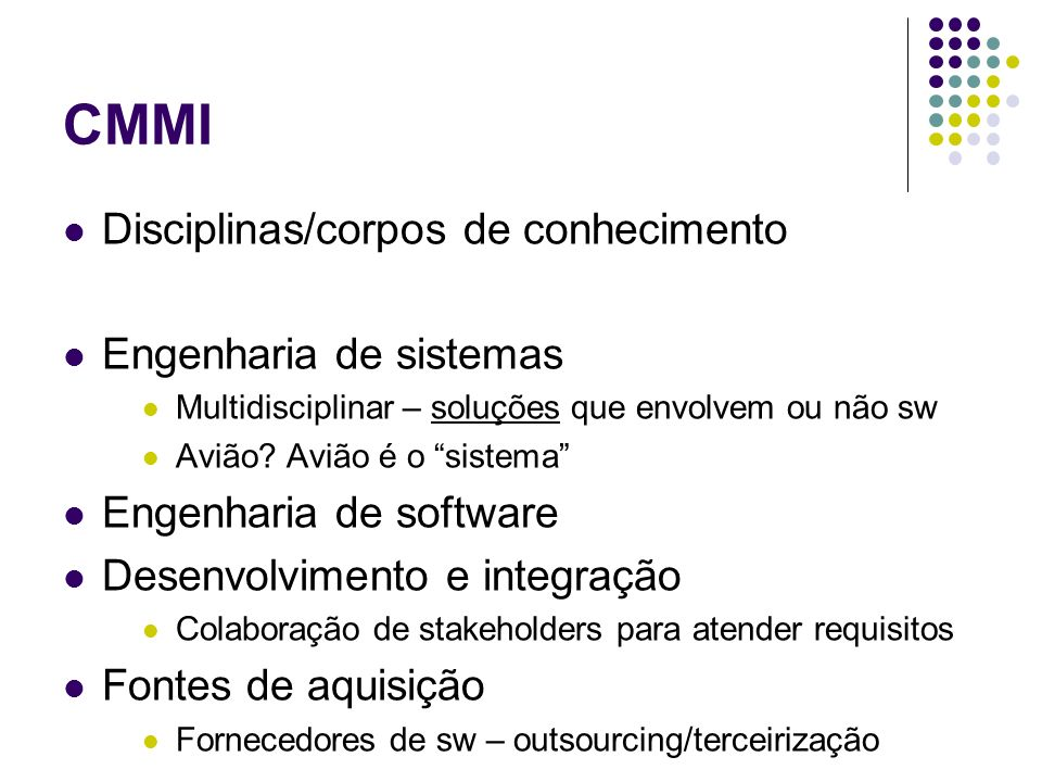 CMMI Disciplinas/corpos de conhecimento Engenharia de sistemas