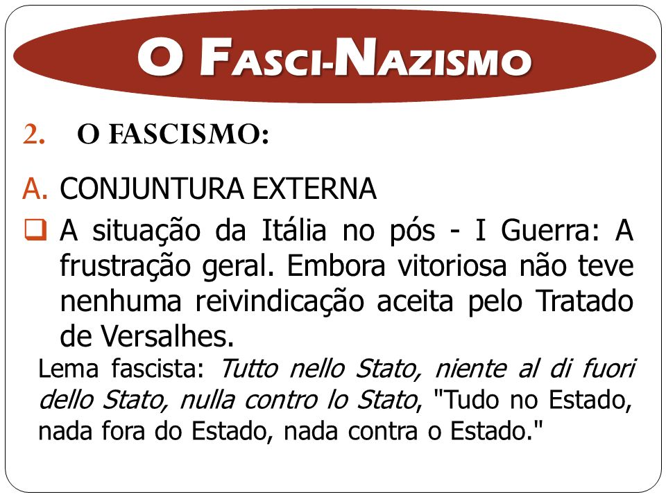 O FASCI-NAZISMO O FASCISMO: CONJUNTURA EXTERNA