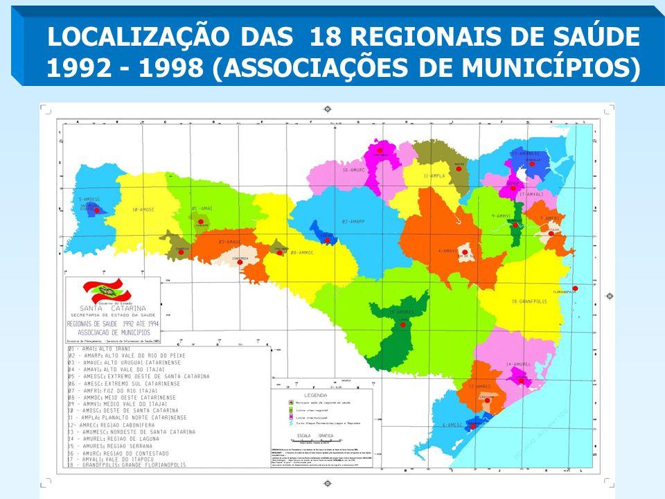 LOCALIZAÇÃO DAS 18 REGIONAIS DE SAÚDE 1992 - 1998 (ASSOCIAÇÕES DE MUNICÍPIOS)