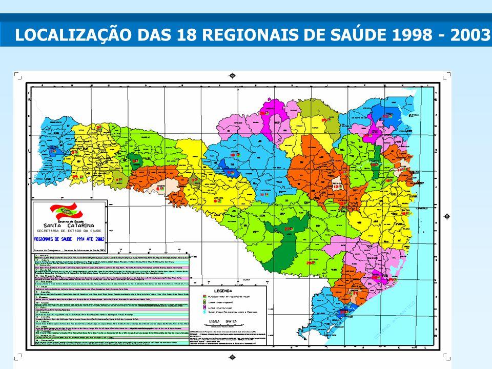 LOCALIZAÇÃO DAS 18 REGIONAIS DE SAÚDE 1998 - 2003