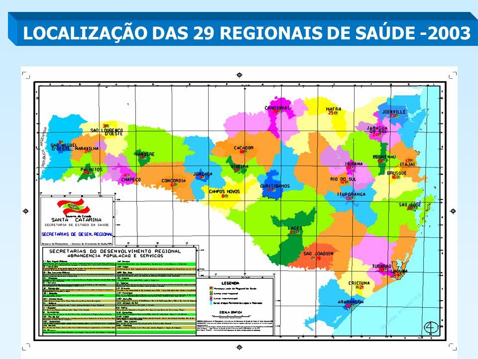 LOCALIZAÇÃO DAS 29 REGIONAIS DE SAÚDE -2003