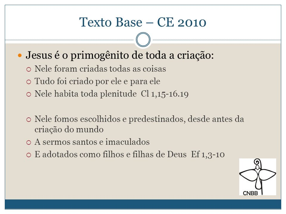 Texto Base – CE 2010 Jesus é o primogênito de toda a criação: