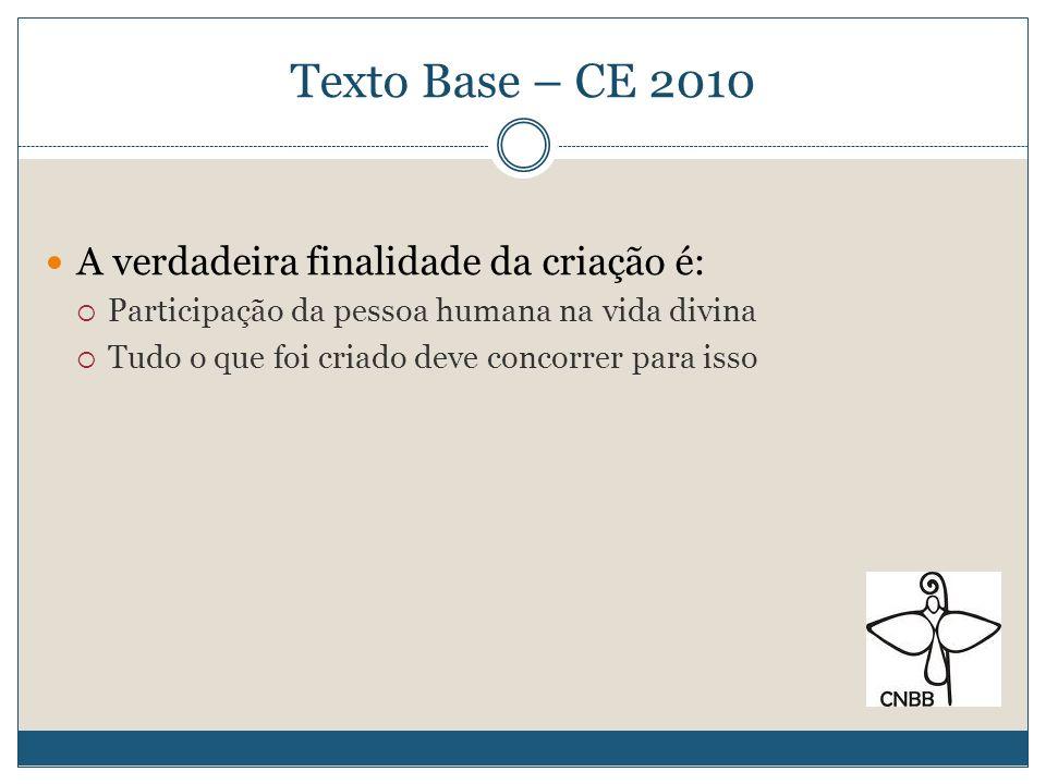 Texto Base – CE 2010 A verdadeira finalidade da criação é: