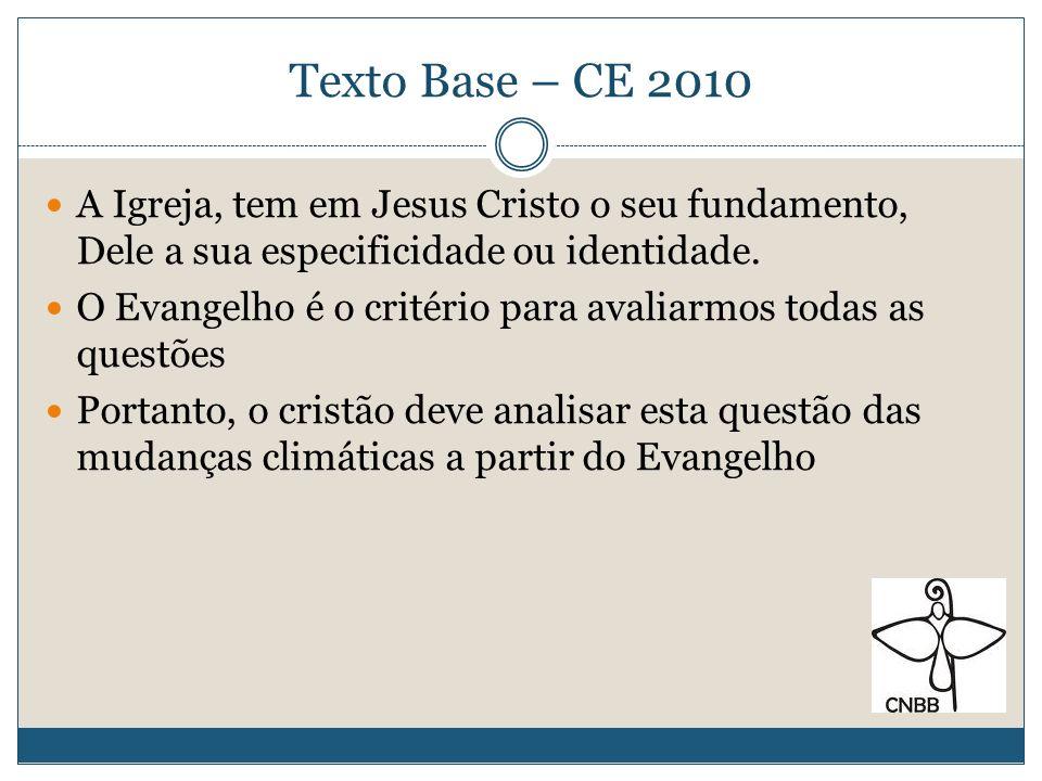 Texto Base – CE 2010 A Igreja, tem em Jesus Cristo o seu fundamento, Dele a sua especificidade ou identidade.