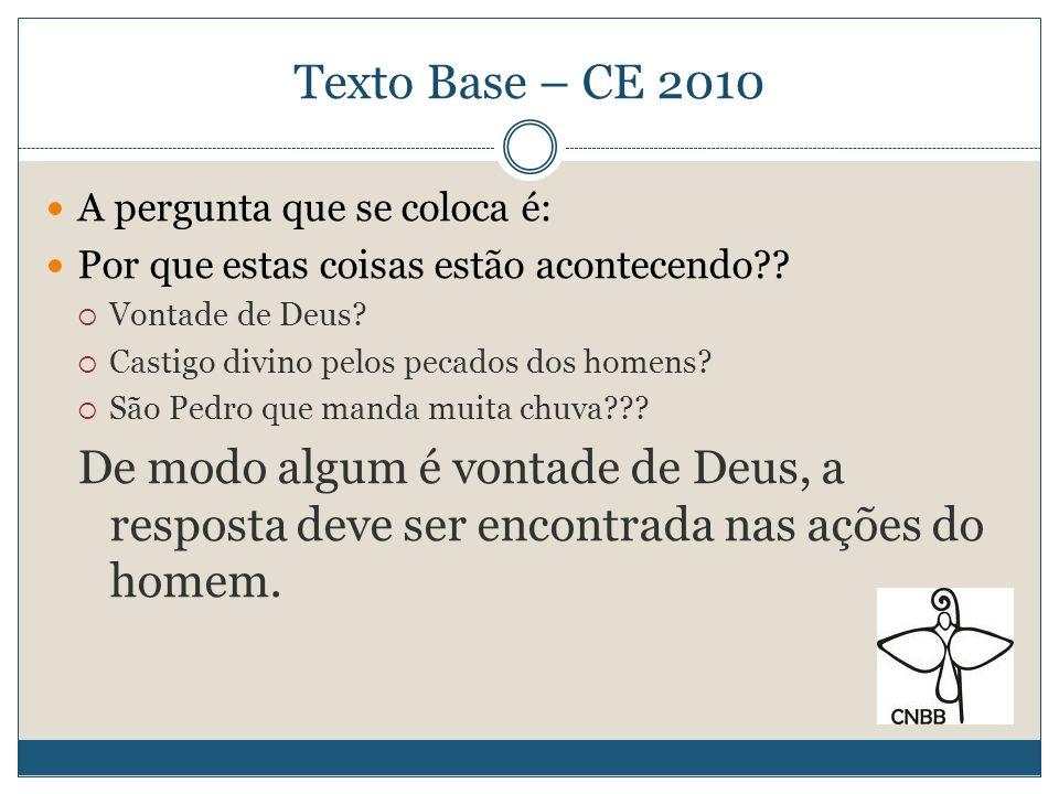 Texto Base – CE 2010 A pergunta que se coloca é: Por que estas coisas estão acontecendo Vontade de Deus
