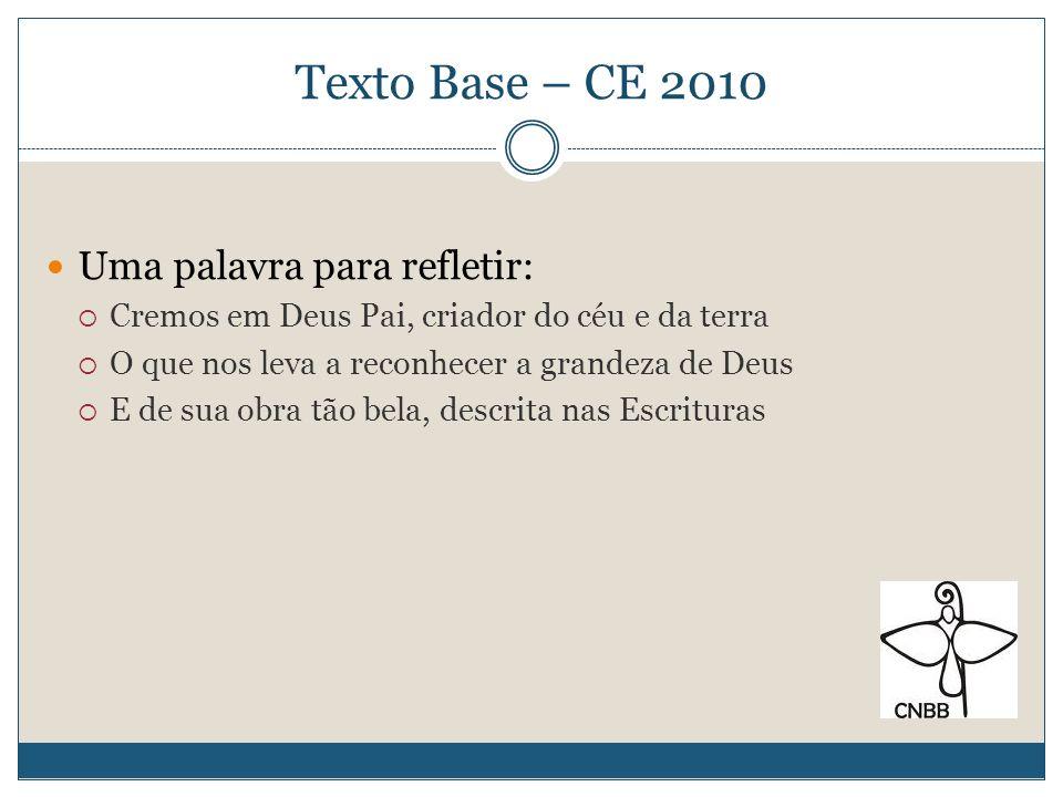 Texto Base – CE 2010 Uma palavra para refletir: