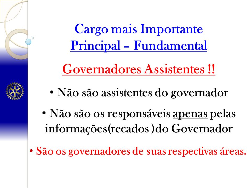 Principal – Fundamental Governadores Assistentes !!