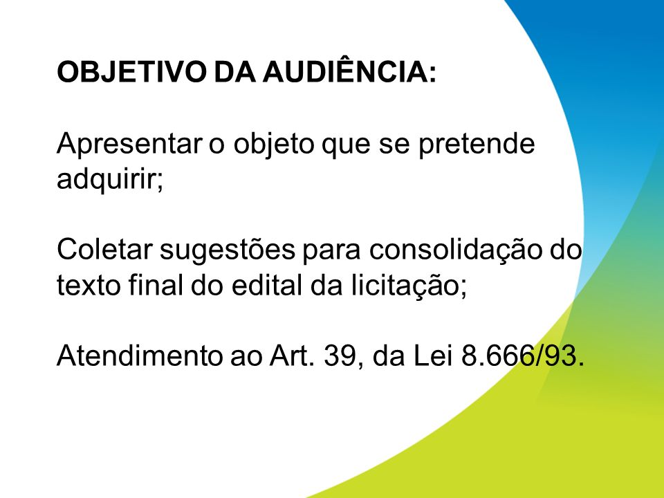 OBJETIVO DA AUDIÊNCIA: