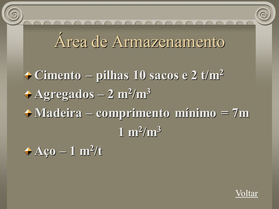 Área de Armazenamento Cimento – pilhas 10 sacos e 2 t/m2