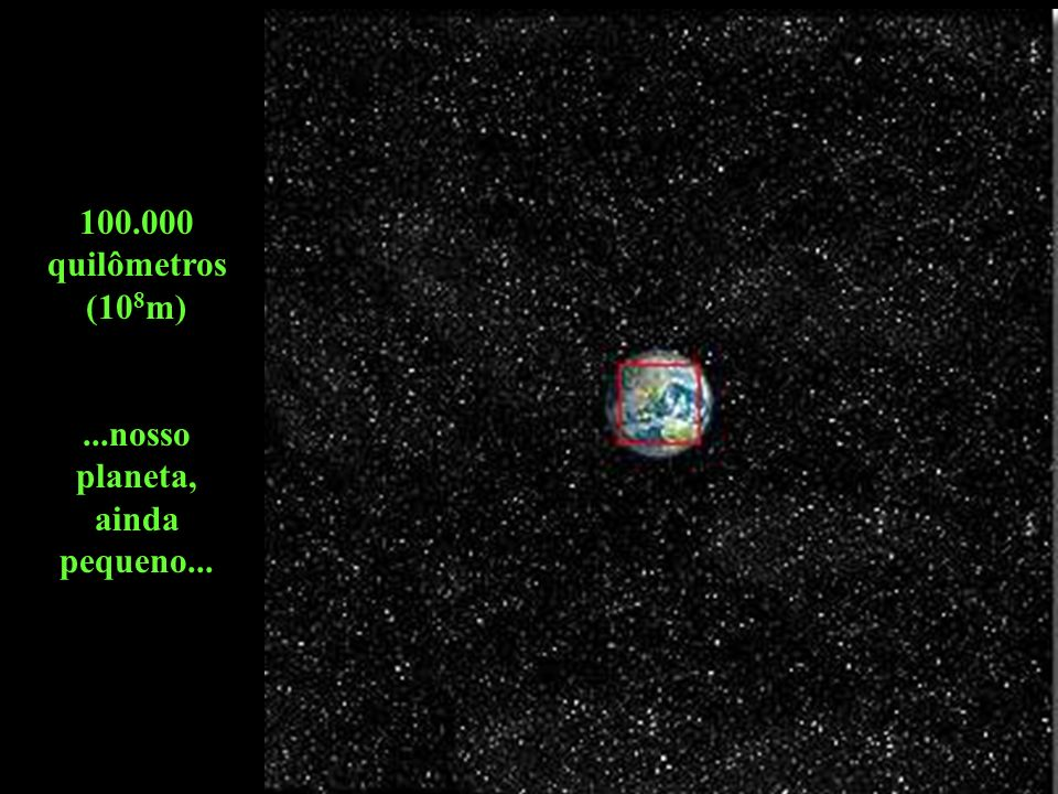 ...nosso planeta, ainda pequeno...