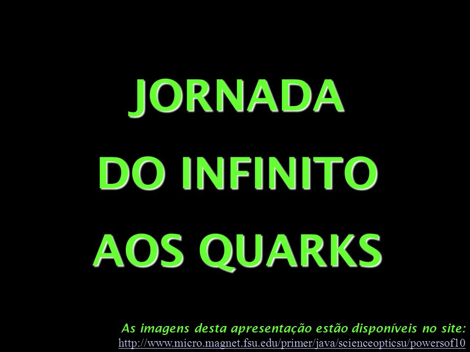 JORNADA DO INFINITO AOS QUARKS