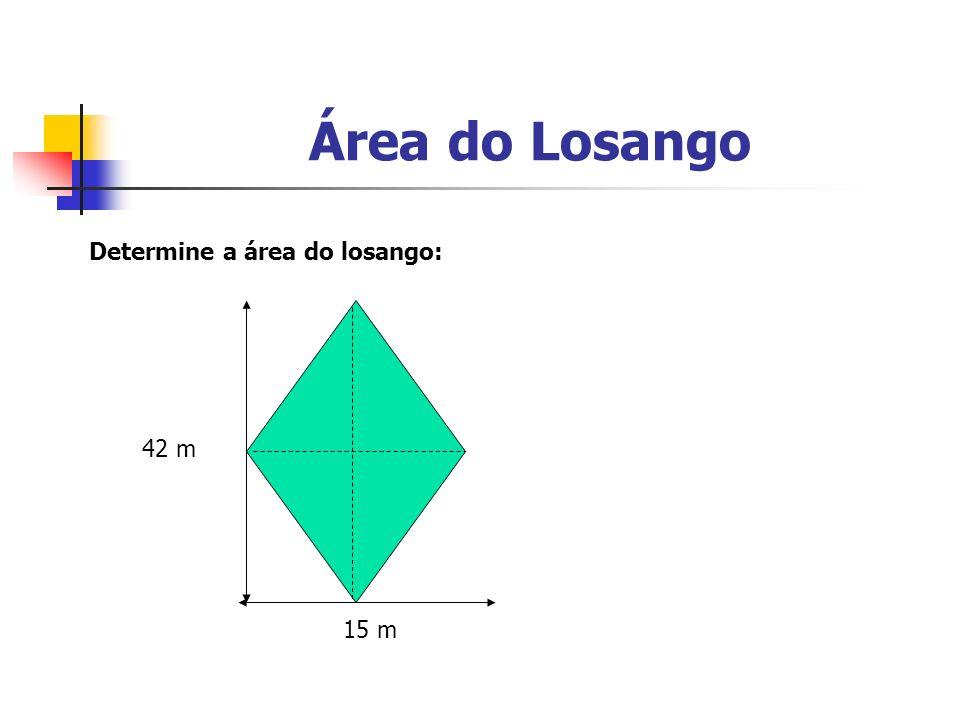 Área do Losango Determine a área do losango: 42 m 15 m