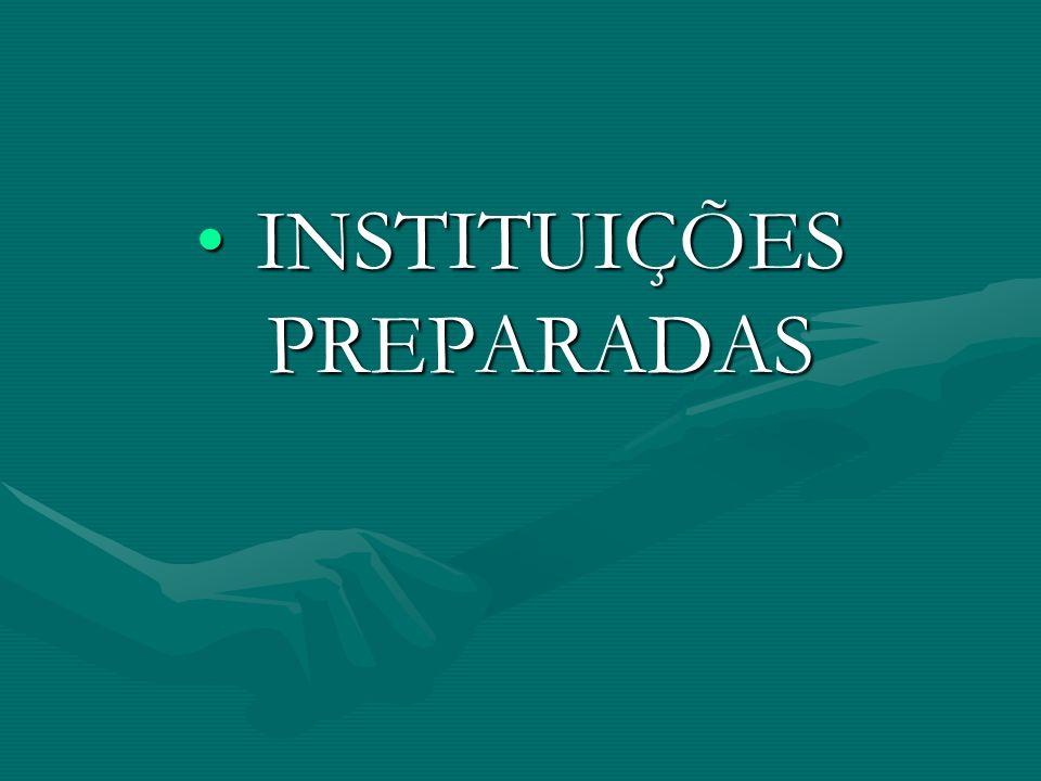 INSTITUIÇÕES PREPARADAS