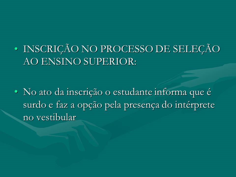 INSCRIÇÃO NO PROCESSO DE SELEÇÃO AO ENSINO SUPERIOR: