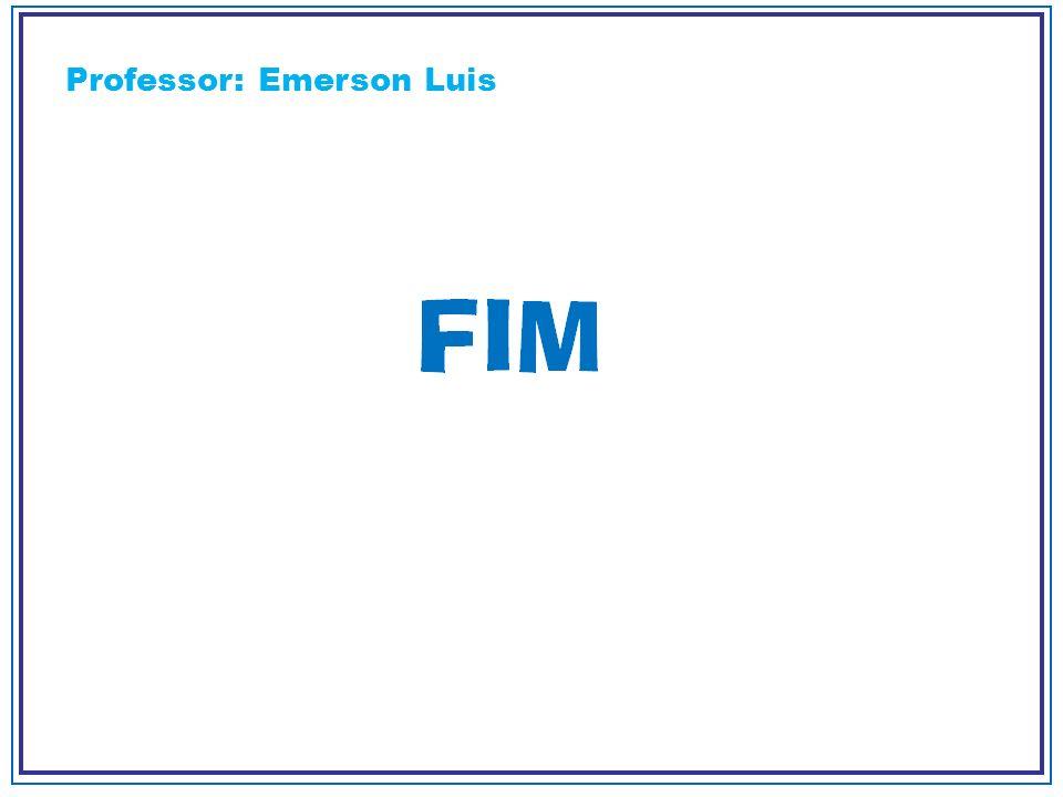 Professor: Emerson Luis