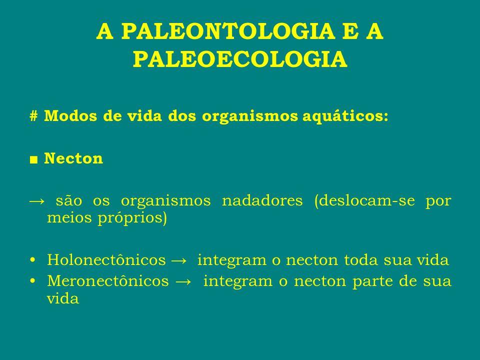 A PALEONTOLOGIA E A PALEOECOLOGIA