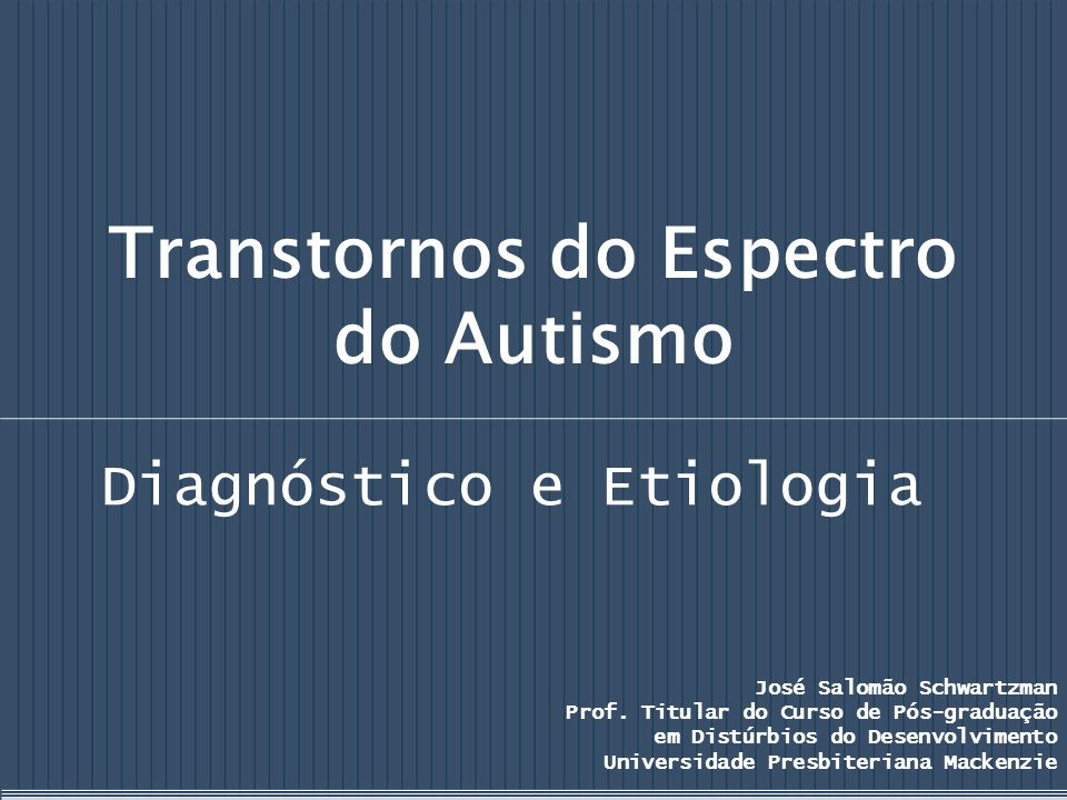 Transtornos do Espectro do Autismo