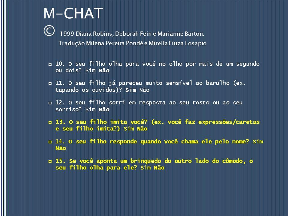 M-CHAT © 1999 Diana Robins, Deborah Fein e Marianne Barton