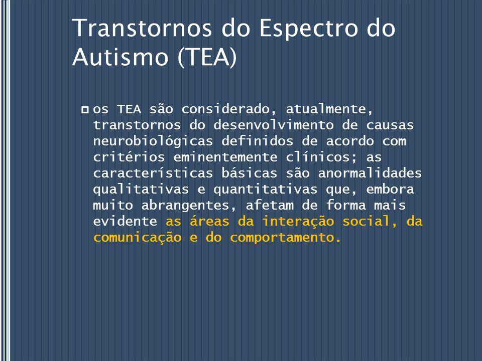 Transtornos do Espectro do Autismo (TEA)